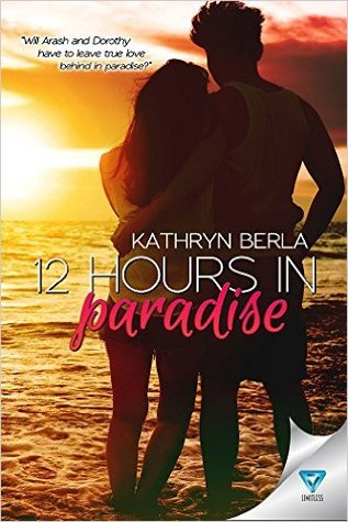 12 Hours in Paradise by Kathryn Berla -