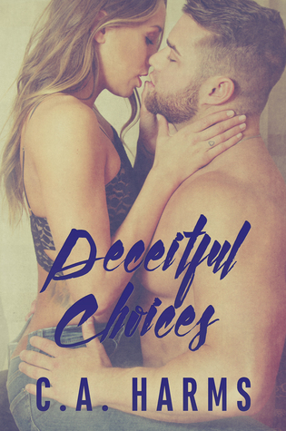 Deceitful Choices by CA Harms