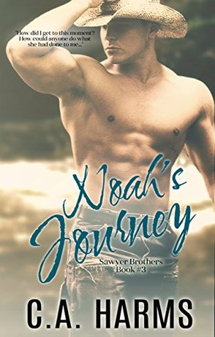 Noah's Journey (Sawyer Brothers #3) by CA Harms