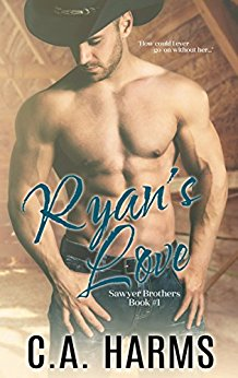 Ryan's Love (Sawyer Brothers #1) by CA Harms