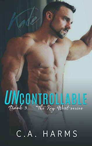 Uncontrollable (Key West #3) by CA Harms -