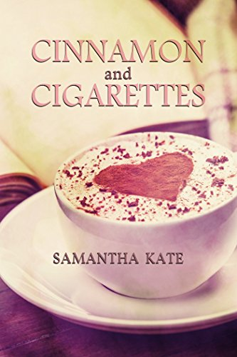 Cinnamon and Cigarettes by Samantha Kate -