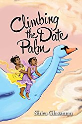 Climbing the Date Palm by Shira Glassman -