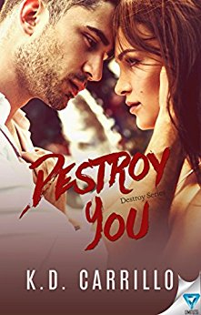 Destroy You by KD Carrillo -