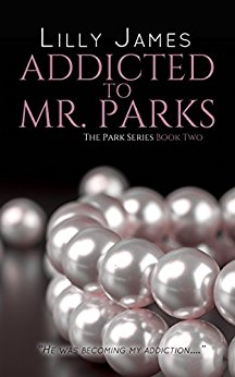 Addicted to Mr. Parks (Mr. Parks #2) by Lilly James