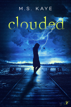 Clouded by M.S. Kaye -