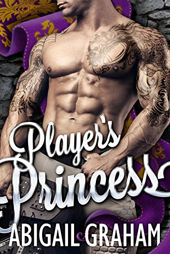 Player's Princess by Abigail Graham -