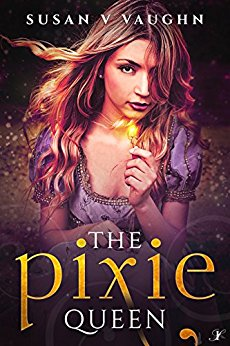 The Pixie Queen by Susan V. Vaughn