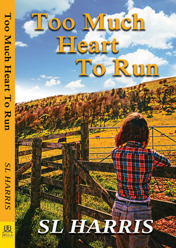 Too Much Heart to Run by SL Harris -