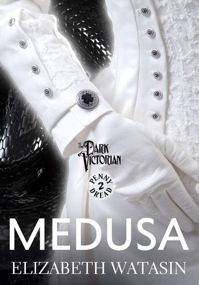 Medusa (A Dark Victorian Penny Dread) by Elizabeth Watasin